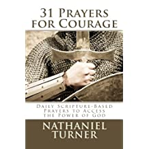 31 Prayers for Courage: Daily Scripture-Based Prayers to Access the Power of God