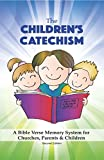 The Children's Catechism: A Bible Verse Memory System for Churches, Parents & Children