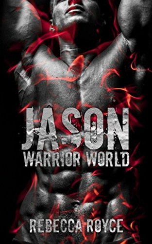 Jason: A Dystopian Paranormal Urban Fantasy Romance (Warrior World Book 3) by [Royce, Rebecca]