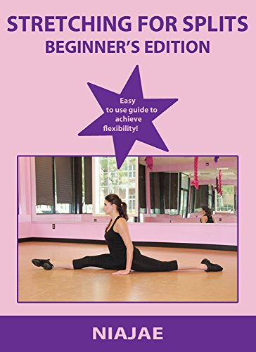 Stretching For Splits: Beginner's Edition