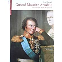 Gustaf Mauritz Armfelt, fondateur de la Finlande