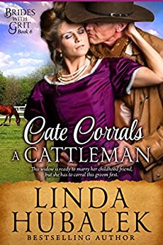Cate Corrals a Cattleman: A Historical Western Romance (Brides With Grit Series Book 6) by [Hubalek, Linda K., Brides with Grit]