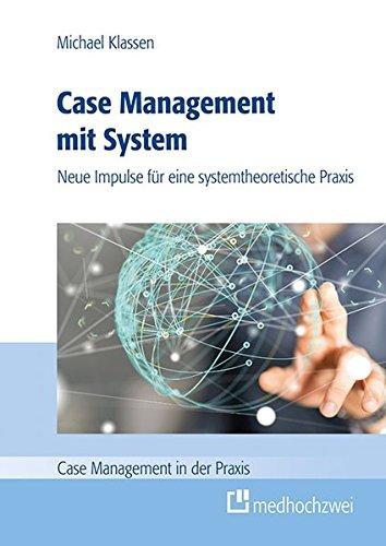 Case Management mit System (Case Management in der Praxis)