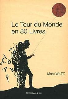 Le tour du monde en 80 livres, Wiltz, Marc
