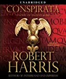 img - for (CONSPIRATA: A NOVEL OF ANCIENT ROME ) BY Harris, Robert (Author) Compact Disc Published on (02 , 2010) book / textbook / text book