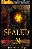 Sealed In