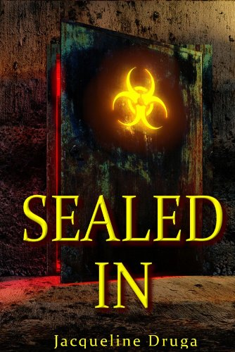 Over 20 Rave Reviews! Start Reading SEALED IN by Jacqueline Druga on Your Kindle Now For Just $2.99!