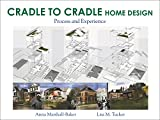 Cradle-to-Cradle Home Design: Process and Experience
