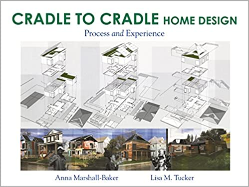 Cradle To Cradle Home Design: Process And Experience 1st Edition