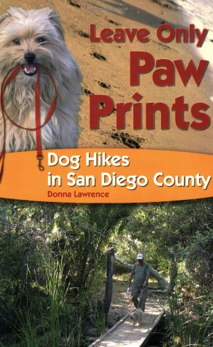 Leave Only Paw Prints: Dog Hikes in San Diego County (Sunbelt Cultural Heritage Books)