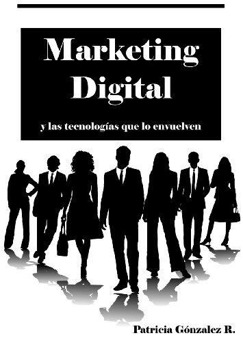 Descargar Libro Marketing Digital Y Las Tecnologías Que Lo Envuelven Patricia González R