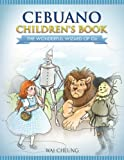 Cebuano Children's Book: The Wonderful Wizard Of Oz (Cebuano and English Edition)