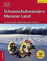 Schneeschuhwandern Meraner Land: Passeiertal, Ultental, Vigiljoch, Hafling,...
