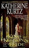 King Kelson's Bride, Katherine Kurtz and Katherine Kurtz, 0441008275