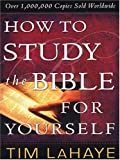 How to Study the Bible for Yourself, Tim LaHaye, 1594151733