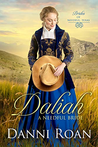 Daliah: A Needful Bride (Brides of Needful Texas Book 1) by [Roan , Danni]