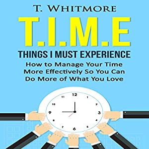 T.I.M.E: Things I Must Experience Audiobook