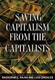 img - for Saving Capitalism from the Capitalists: Unleashing the Power of Financial Markets to Create Wealth and Spread Opportunity ( Paperback ) by Rajan, Raghuram G.; Zingales, Luigi published by Princeton University Press book / textbook / text book
