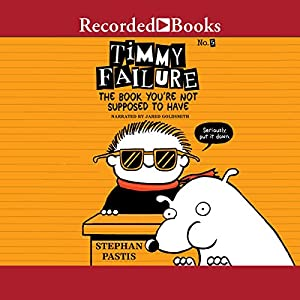 Timmy Failure: The Book You're Not Supposed to Have Audiobook