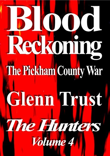 Two men on either side of the law in a bloody war. A 5 star thriller on sale for 99 cents! Grab Blood Reckoning: The Pickham County War (The Hunters Book 4)  by Glenn Trust and check out today's Kindle Daily Deals!