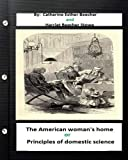 img - for The American woman's home, or, Principles of domestic science (Original Classics book / textbook / text book