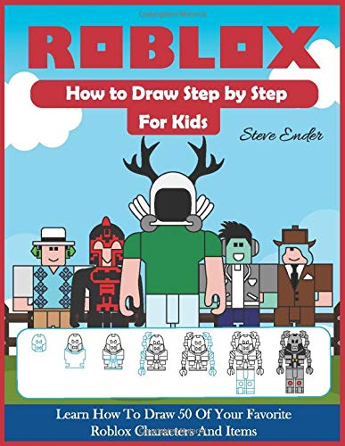 How To Draw Roblox Step By Step For Kids Learn How To Draw 50 Of