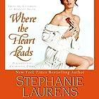 Where the Heart Leads Hörbuch von Stephanie Laurens Gesprochen von: Charlotte Parry