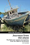 Journeys from the Abyss: The Holocaust and Forced Migration from the 1880s to the Present (Migrations and Identities LUP)