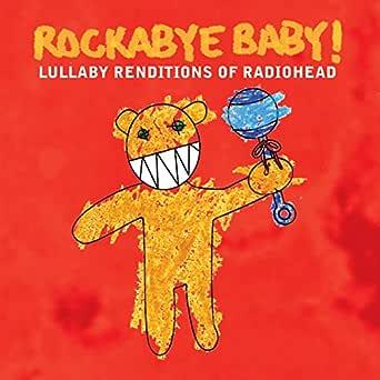 Lullaby Renditions of Radiohead de Rockabye Baby! en Amazon Music ...