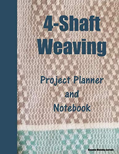 (4-Shaft Weaving Project Planner and Notebook: Friendship Towel Cover - 25 Handwoven Projects Created on Your Loom. Large 8.5