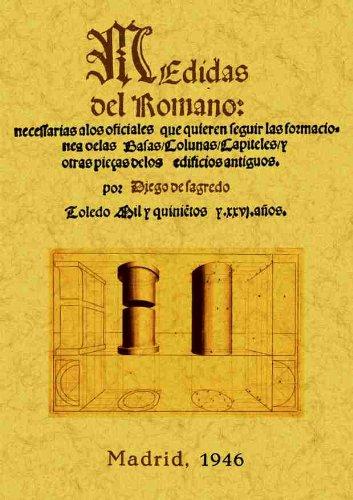 Descargar Libro Medidas Del Romano De Diego Diego De Sagredo