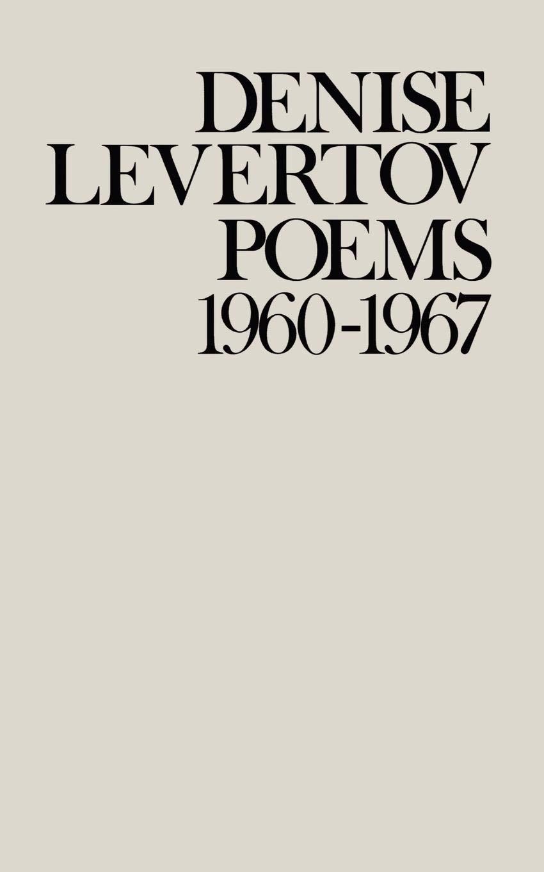 Poems Of Denise Levertov 1960 1967 Denise Levertov