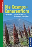 Die Kosmos-Kanarenflora: Über 1000 Arten der Kanarenflora und 60 tropische Ziergehölze