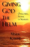 Giving God the Helm, Mark Kuhne, 0615429033