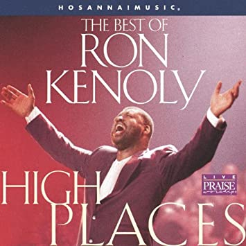 cd high places ron kenoly