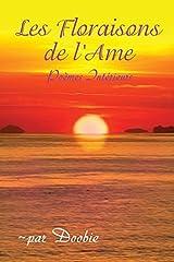Les Floraisons de lAme: Poemes interieurs by par Doobie (2014-10-22) Paperback