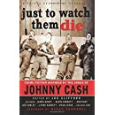 Just To Watch Them Die: Crime Fiction Inspired By the Songs of Johnny Cash (Gutter Books Rock Anthologies) (Volume 3)