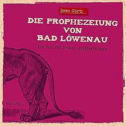 Die Prophezeiung von Bad Löwenau (Rubin und Bernstein 3)