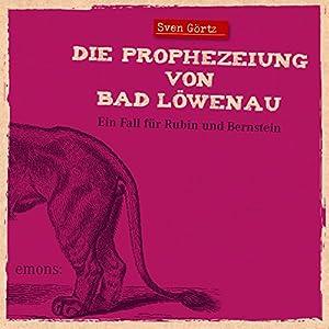 Die Prophezeiung von Bad Löwenau (Rubin und Bernstein 3) Hörbuch