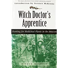 Witch Doctor's Apprentice: Hunting for Medicinal Plants in the Amazon