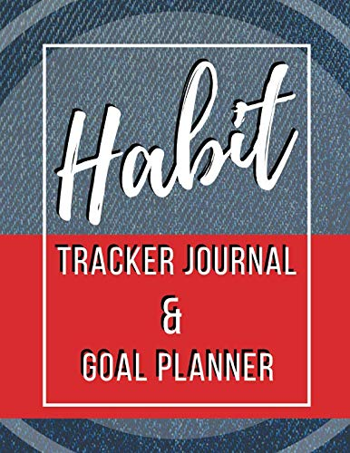 Habit Tracker Journal & Goal Planner: 30 Days Challenge a Daily Journal to Help You Track & Change New 50 Your Habits, Log Daily Actions, Build ... Goals & Your Dream Live Your Best Life