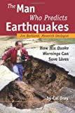 The Man Who Predicts Earthquakes, Cal Orey, 1591810361
