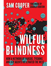 Wilful Blindness: How a network of narcos, tycoons and CCP agents infiltrated the West