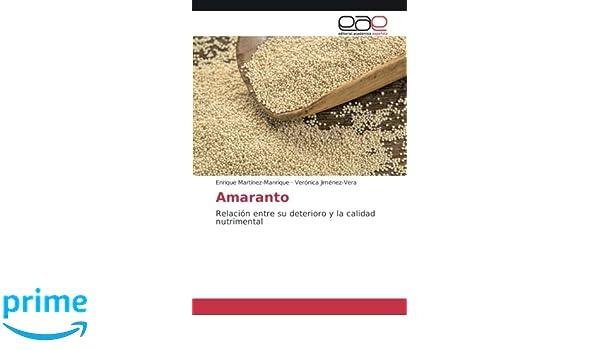 Amaranto: Relación entre su deterioro y la calidad nutrimental ...