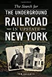 img - for Search for the Underground Railroad in Upstate New York, The Paperback   June 3, 2014 book / textbook / text book