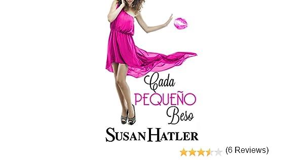 Cada Pequeño Beso (Besos junto a la Bahía nº 1) eBook: Hatler ...