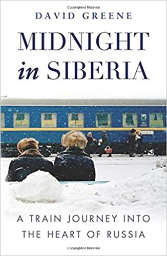Midnight in siberia a train journey into the heart of russia david midnight in siberia a train journey into the heart of russia david green 9781846883705 amazon books fandeluxe Choice Image