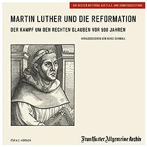 Martin Luther und die Reformation Hörbuch