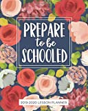 """Lesson Planner for Teachers 2019-2020: """"Prepare to be Schooled"""" Weekly and Monthly Teacher Planner 