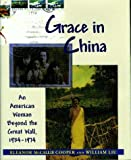 img - for Grace in China: An American Woman Beyond the Great Wall, 1934-1974 by Eleanor Cooper (2000-01-02) book / textbook / text book